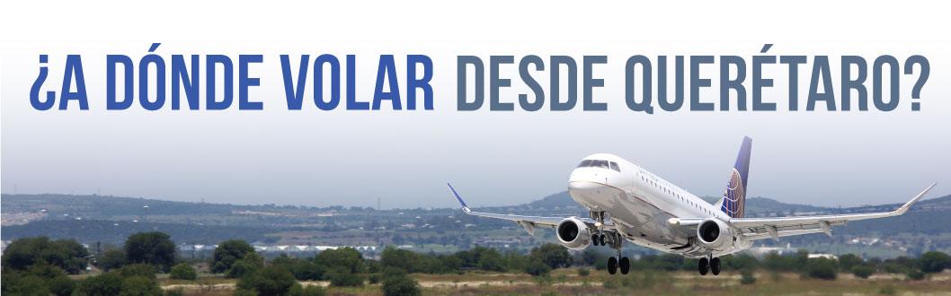 ¿A dónde volar desde Querétaro?