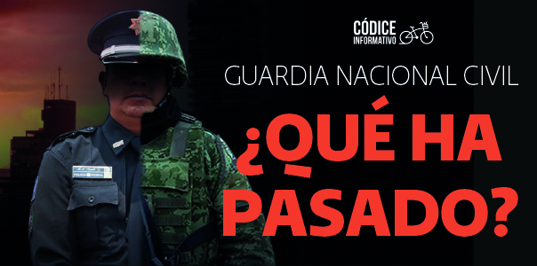 Guardia nacional civil ¿Qué ha pasado?