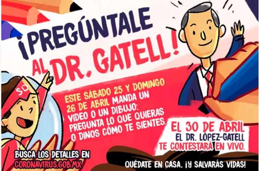 Niños podrán hacerle preguntas al Dr. Gatell