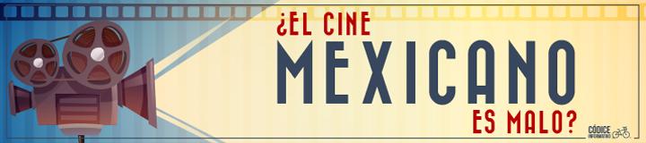 ¿El cine mexicano es malo?