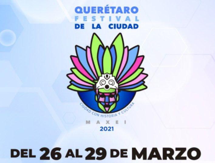 Preparan en formato digital Festival Maxei 2021 para conmemorar el 490 aniversario de Querétaro