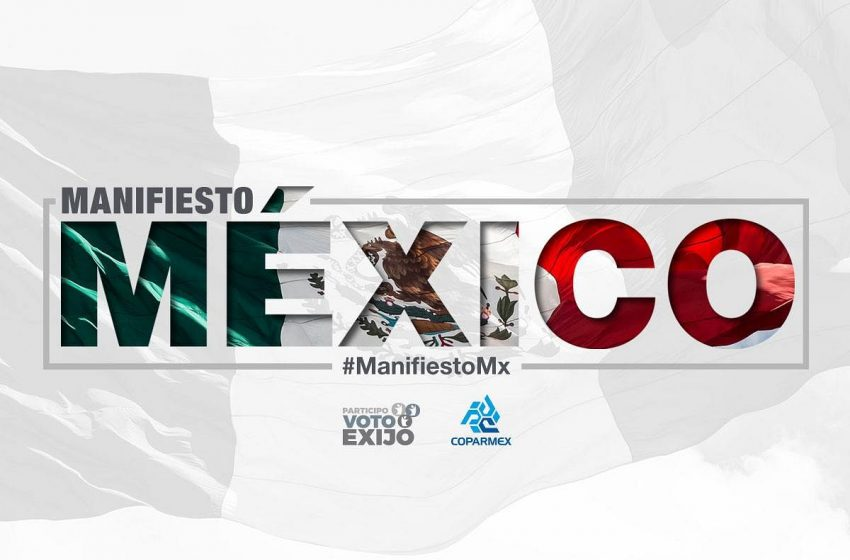 """Pide Coparmex a candidatos firmar el """"Manifiesto México"""""""