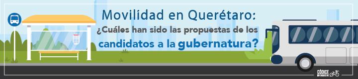 Movilidad en Querétaro: ¿Cuáles han sido las propuestas de los candidatos a la gubernatura?