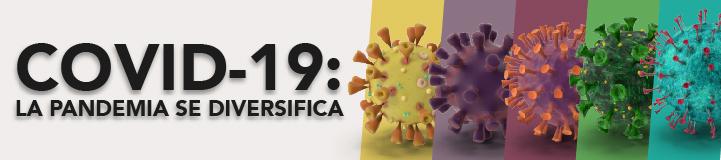 COVID-19: La pandemia de diversifica