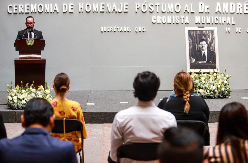 Municipio de Querétaro ofrece homenaje póstumo para el cronista Andrés Garrido del Toral